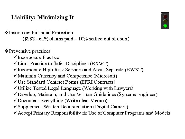 Liability: Minimizing It v. Insurance: Financial Protection ($$$$ - 61% claims paid – 10%