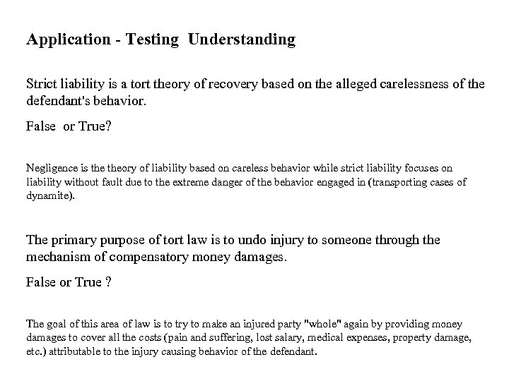 Application - Testing Understanding Strict liability is a tort theory of recovery based on