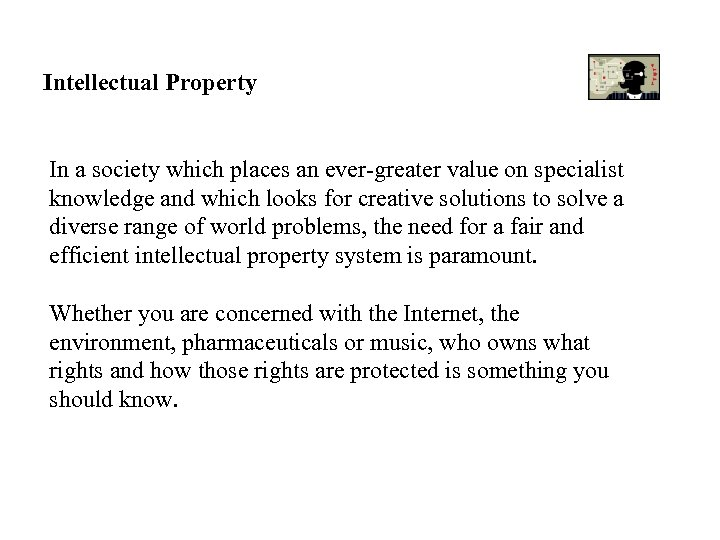 Intellectual Property In a society which places an ever-greater value on specialist knowledge and