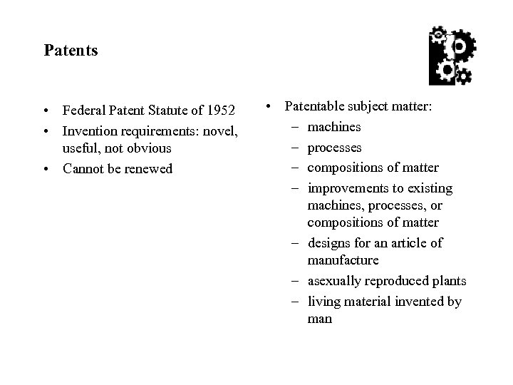 Patents • Federal Patent Statute of 1952 • Invention requirements: novel, useful, not obvious