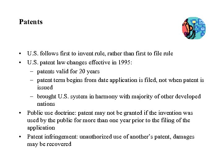 Patents • U. S. follows first to invent rule, rather than first to file