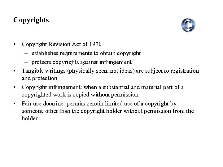 Copyrights • Copyright Revision Act of 1976 – establishes requirements to obtain copyright –