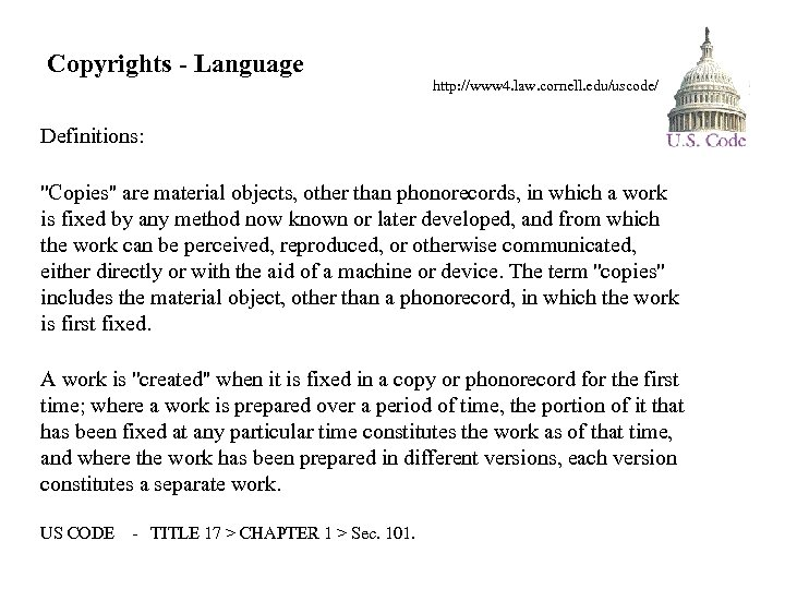 Copyrights - Language http: //www 4. law. cornell. edu/uscode/ Definitions: ''Copies'' are material objects,