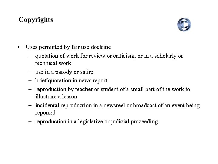 Copyrights • Uses permitted by fair use doctrine – quotation of work for review