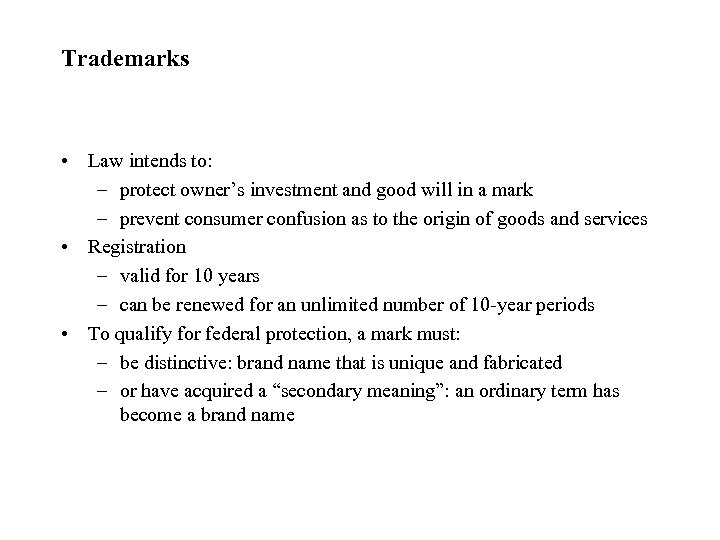 Trademarks • Law intends to: – protect owner's investment and good will in a