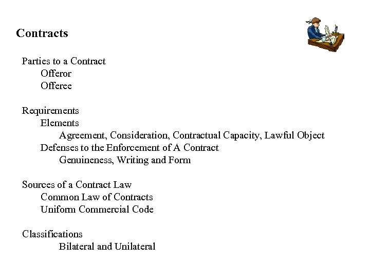 Contracts Parties to a Contract Offeror Offeree Requirements Elements Agreement, Consideration, Contractual Capacity, Lawful