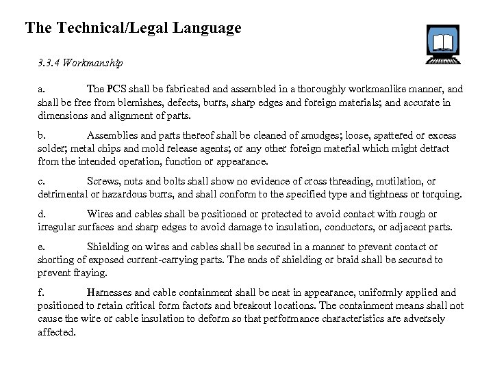 The Technical/Legal Language 3. 3. 4 Workmanship a. The PCS shall be fabricated and