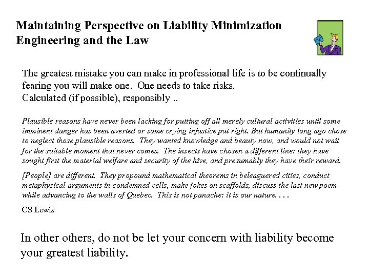 Maintaining Perspective on Liability Minimization Engineering and the Law The greatest mistake you can