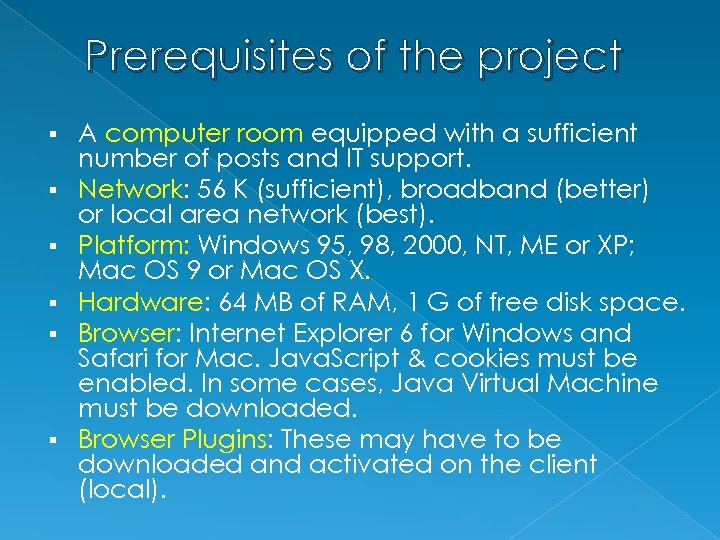 Prerequisites of the project § § § A computer room equipped with a sufficient