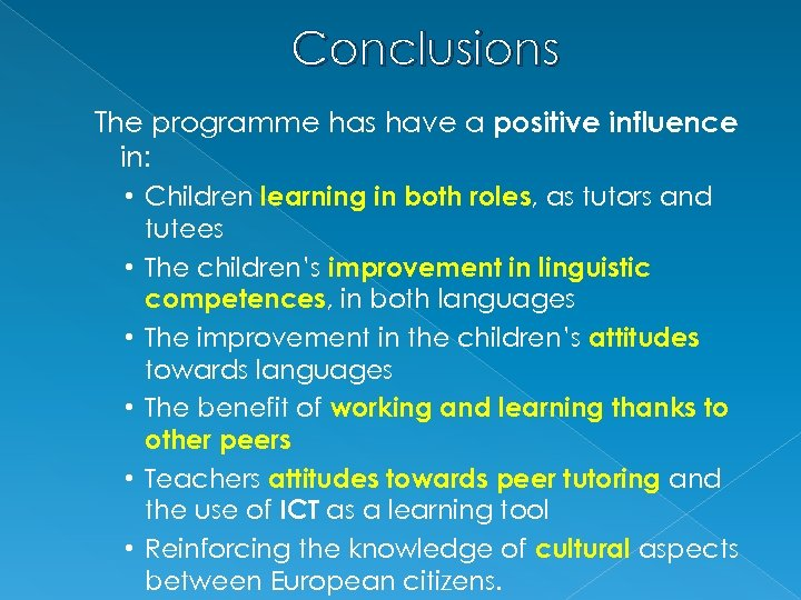 Conclusions The programme has have a positive influence in: • Children learning in both
