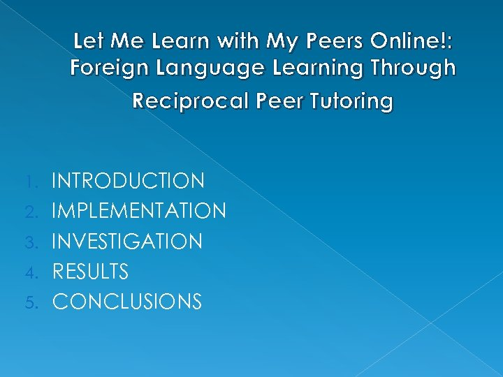 Let Me Learn with My Peers Online!: Foreign Language Learning Through Reciprocal Peer Tutoring