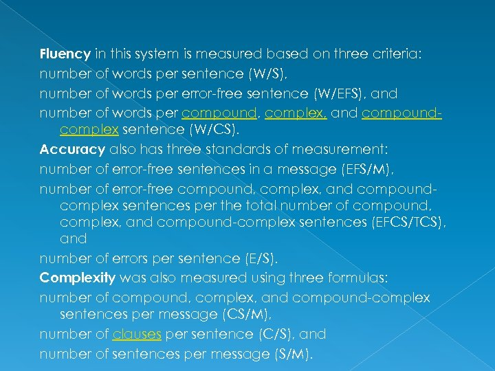 Fluency in this system is measured based on three criteria: number of words per