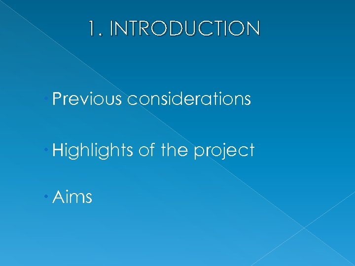 1. INTRODUCTION Previous considerations Highlights of the project Aims
