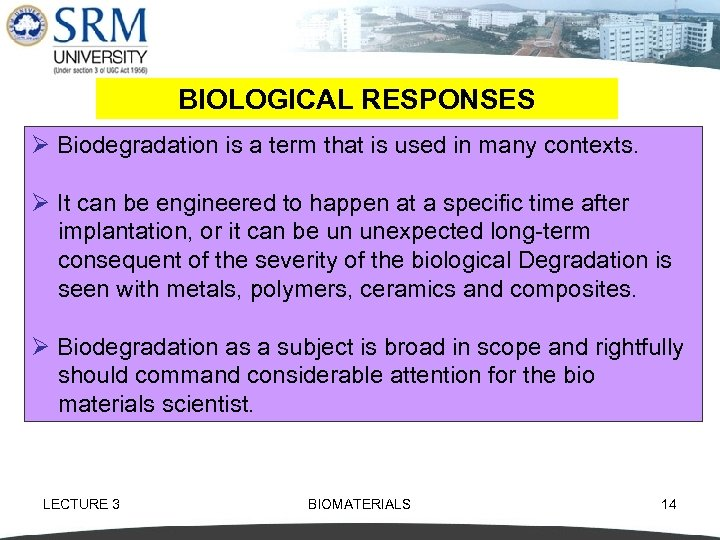 BIOLOGICAL RESPONSES Ø Biodegradation is a term that is used in many contexts. Ø