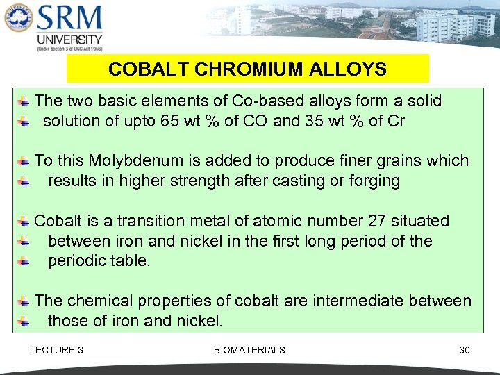 COBALT CHROMIUM ALLOYS The two basic elements of Co based alloys form a solid