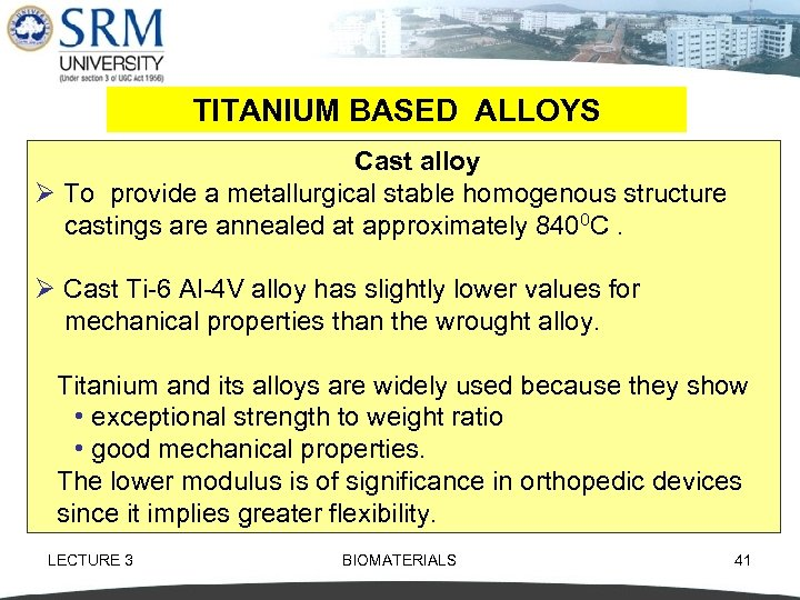 TITANIUM BASED ALLOYS Cast alloy Ø To provide a metallurgical stable homogenous structure castings