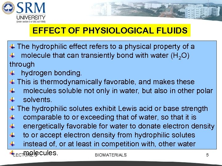 EFFECT OF PHYSIOLOGICAL FLUIDS The hydrophilic effect refers to a physical property of a