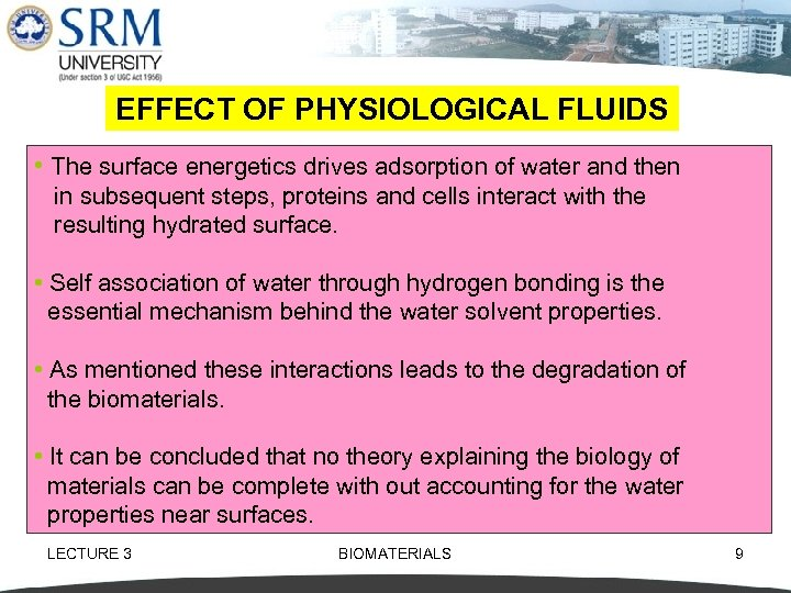 EFFECT OF PHYSIOLOGICAL FLUIDS • The surface energetics drives adsorption of water and then