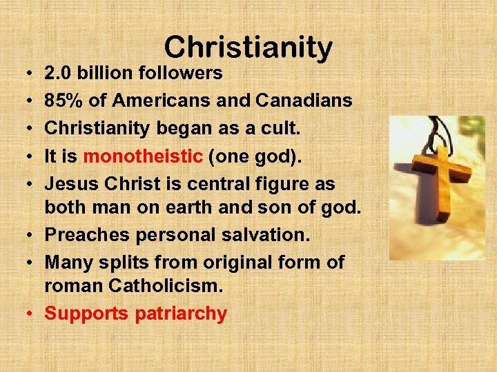 • • • Christianity 2. 0 billion followers 85% of Americans and Canadians