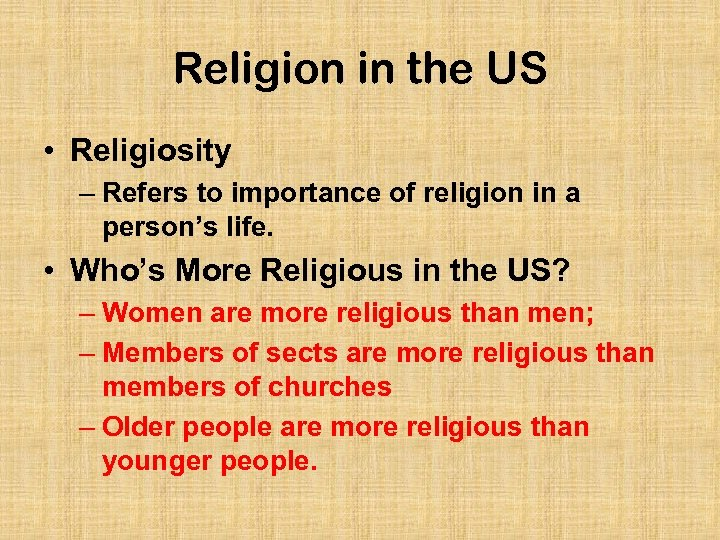 Religion in the US • Religiosity – Refers to importance of religion in a