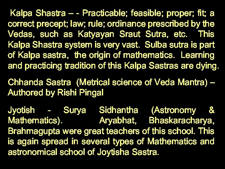 Kalpa Shastra – - Practicable; feasible; proper; fit; a correct precept; law; rule;