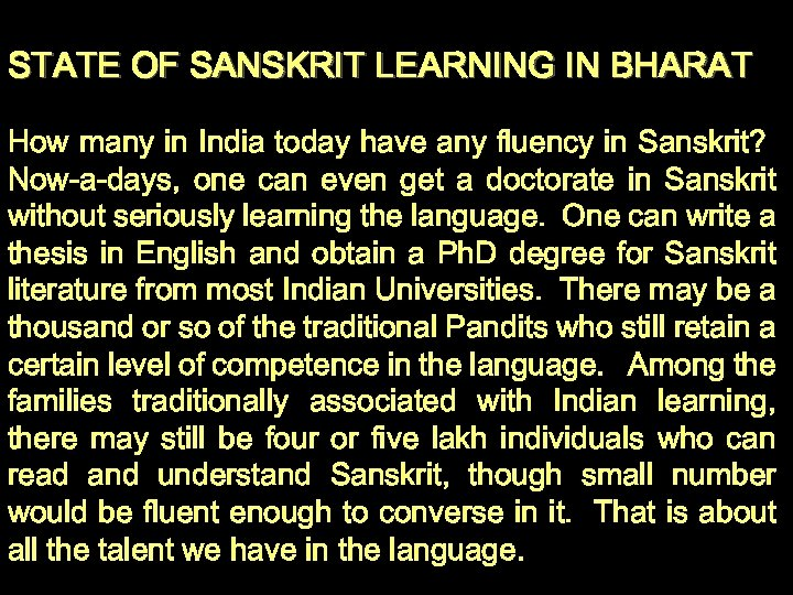 STATE OF SANSKRIT LEARNING IN BHARAT How many in India today have any fluency