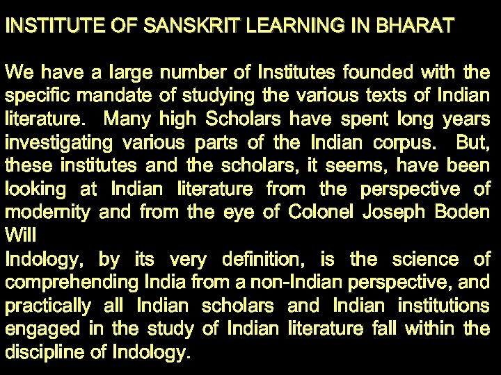 INSTITUTE OF SANSKRIT LEARNING IN BHARAT We have a large number of Institutes