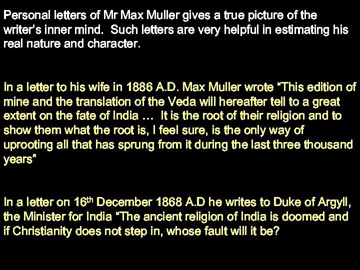 Personal letters of Mr Max Muller gives a true picture of the writer's inner