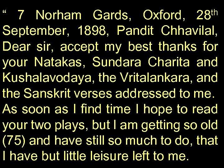 """ 7 Norham Gards, Oxford, 28 th September, 1898, Pandit Chhavilal, Dear sir, accept"