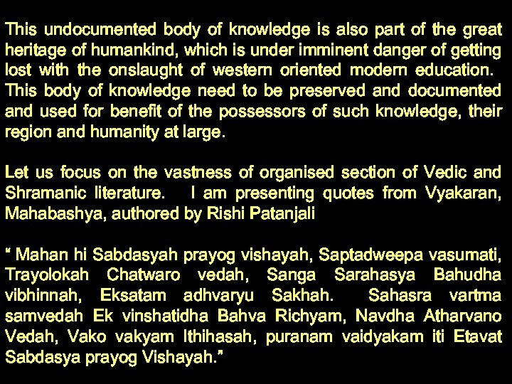 This undocumented body of knowledge is also part of the great heritage of