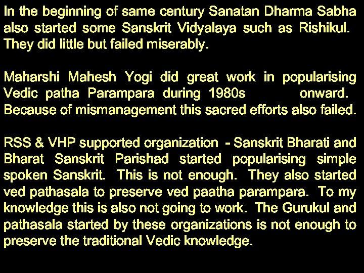 In the beginning of same century Sanatan Dharma Sabha also started some Sanskrit Vidyalaya
