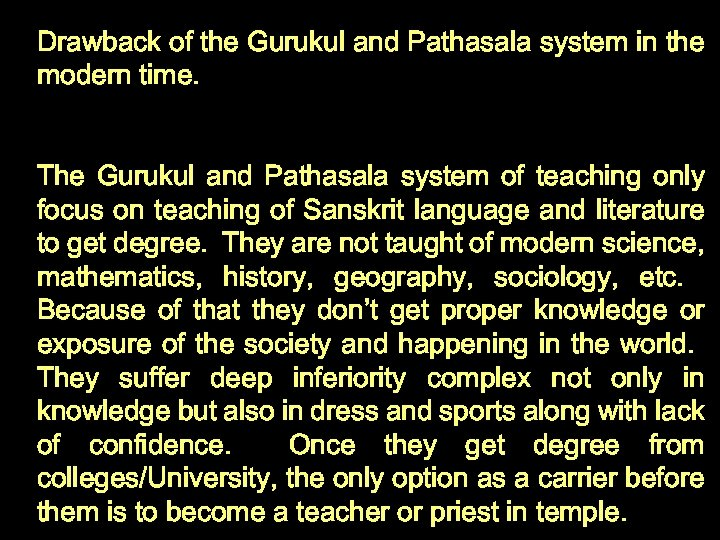 Drawback of the Gurukul and Pathasala system in the modern time. The Gurukul and