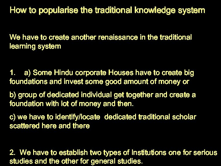 How to popularise the traditional knowledge system We have to create another renaissance in