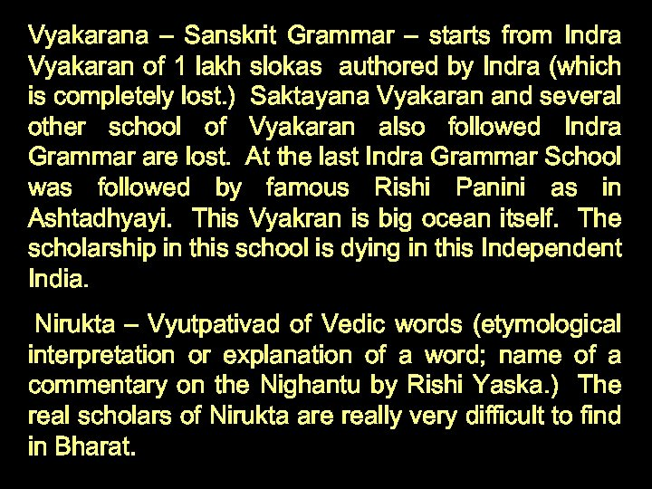Vyakarana – Sanskrit Grammar – starts from Indra Vyakaran of 1 lakh slokas authored