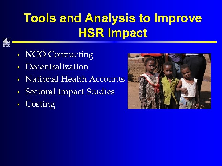 Tools and Analysis to Improve HSR Impact s s s NGO Contracting Decentralization National