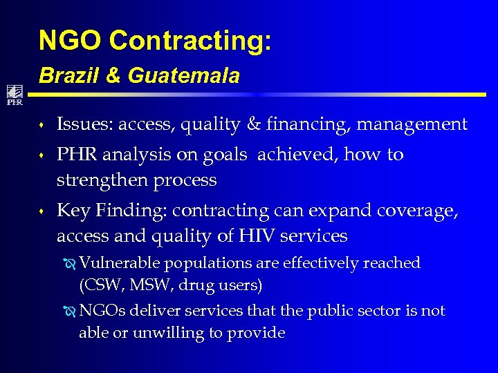NGO Contracting: Brazil & Guatemala s Issues: access, quality & financing, management s PHR