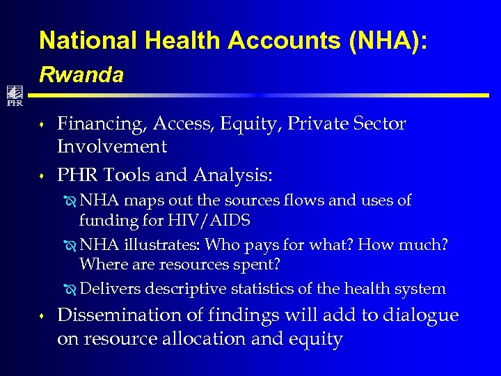 National Health Accounts (NHA): Rwanda s s Financing, Access, Equity, Private Sector Involvement PHR