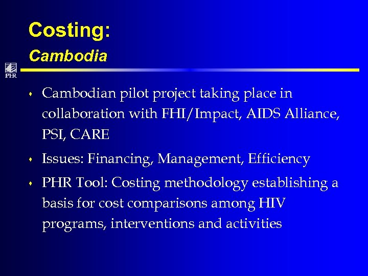 Costing: Cambodia s Cambodian pilot project taking place in collaboration with FHI/Impact, AIDS Alliance,