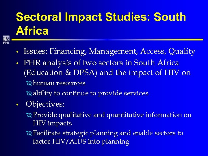 Sectoral Impact Studies: South Africa s s Issues: Financing, Management, Access, Quality PHR analysis