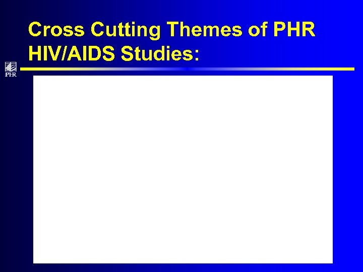 Cross Cutting Themes of PHR HIV/AIDS Studies: