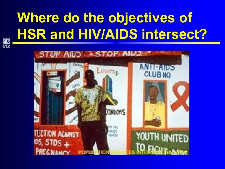 Where do the objectives of HSR and HIV/AIDS intersect?