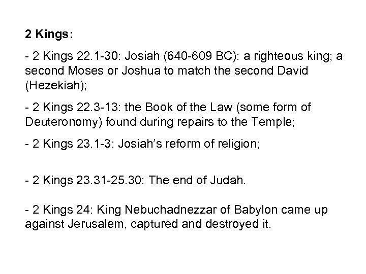 2 Kings: - 2 Kings 22. 1 -30: Josiah (640 -609 BC): a righteous