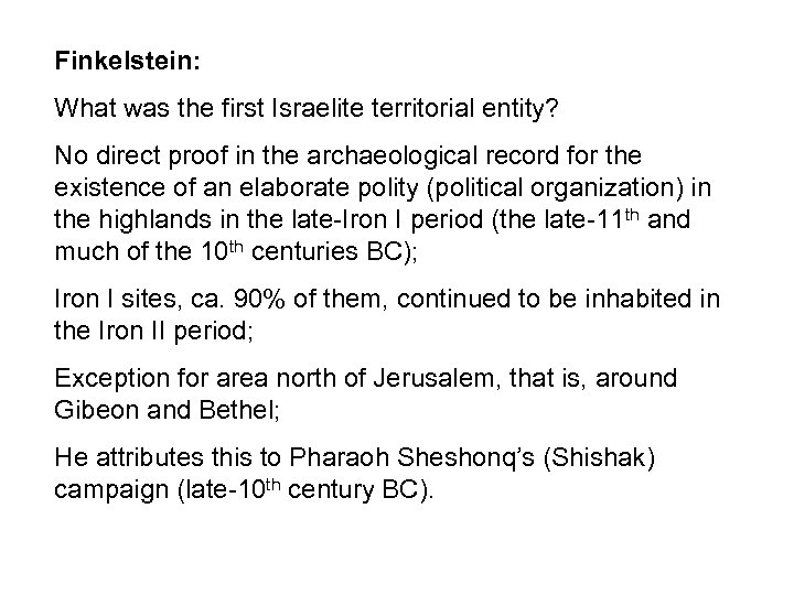 Finkelstein: What was the first Israelite territorial entity? No direct proof in the archaeological
