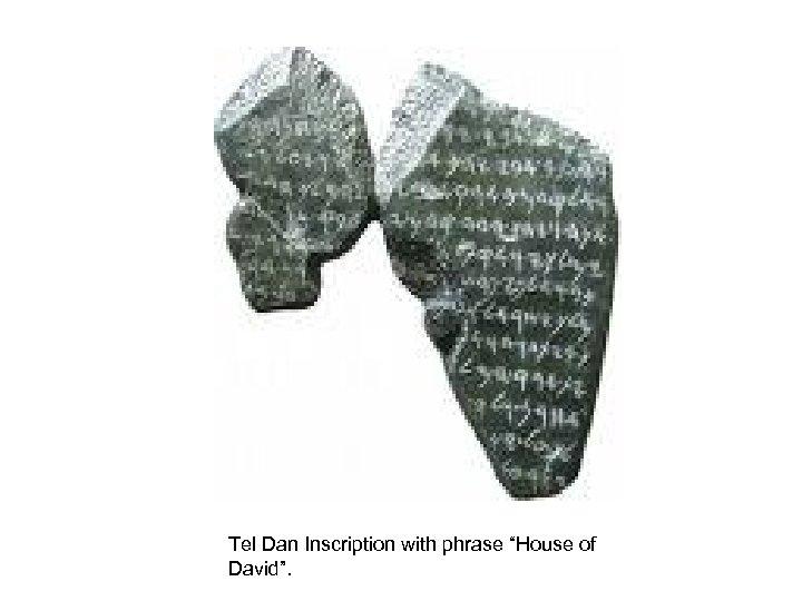 "Tel Dan Inscription with phrase ""House of David""."