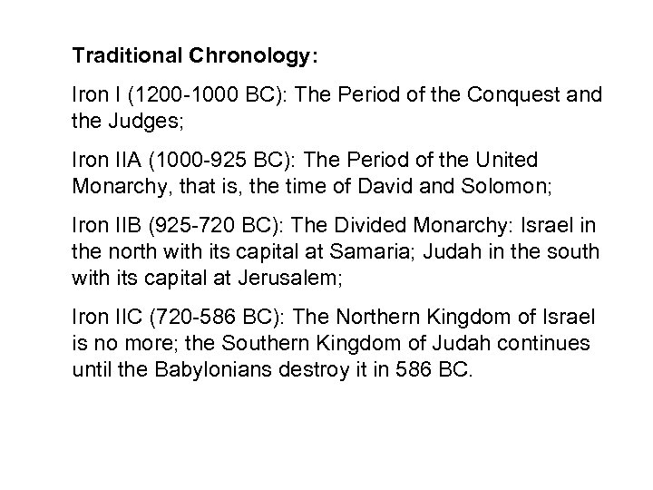 Traditional Chronology: Iron I (1200 -1000 BC): The Period of the Conquest and the