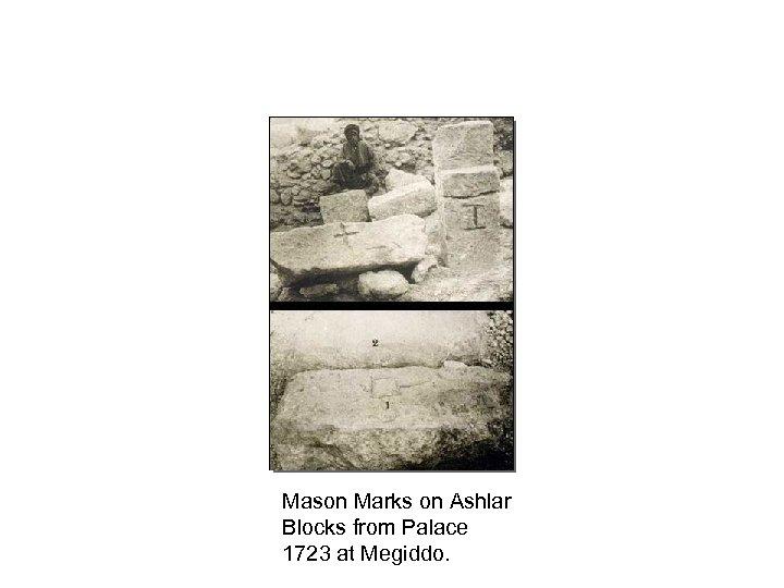 Mason Marks on Ashlar Blocks from Palace 1723 at Megiddo.
