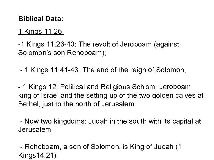 Biblical Data: 1 Kings 11. 26 - -1 Kings 11. 26 -40: The revolt