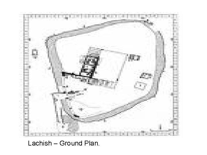 Lachish – Ground Plan.