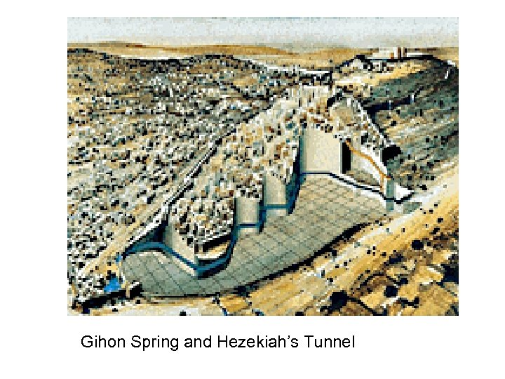 Gihon Spring and Hezekiah's Tunnel