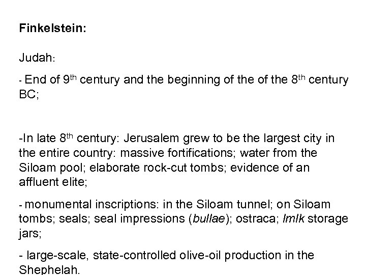Finkelstein: Judah: - End of 9 th century and the beginning of the 8